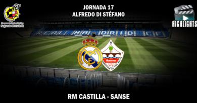 VÍDEO   Highlights   RM Castilla vs Sanse   2ª División B – Grupo I   Jornada 17