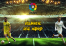 CRÓNICA | Con la mente en Kiev: Villarreal 2 – 2 Real Madrid